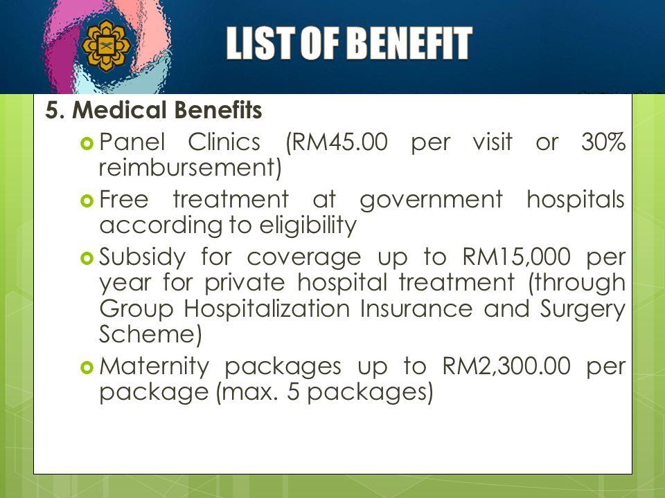 LIST OF BENEFIT 5. Medical Benefits