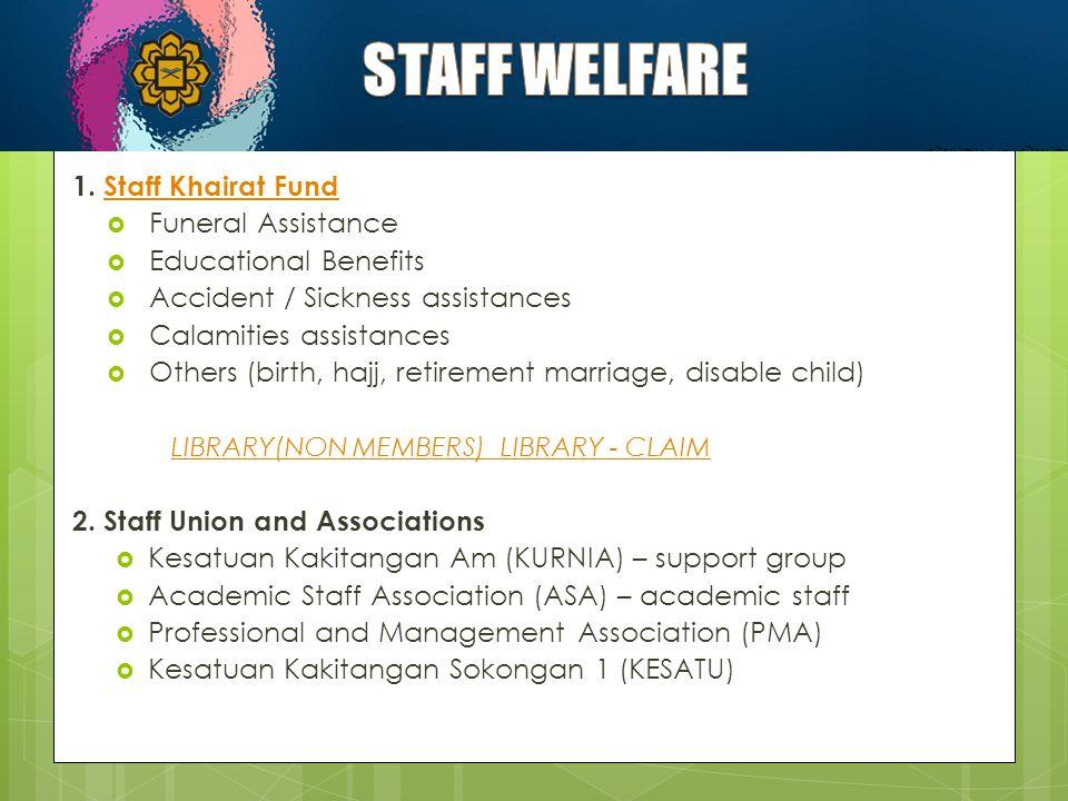 STAFF WELFARE 1. Staff Khairat Fund Funeral Assistance