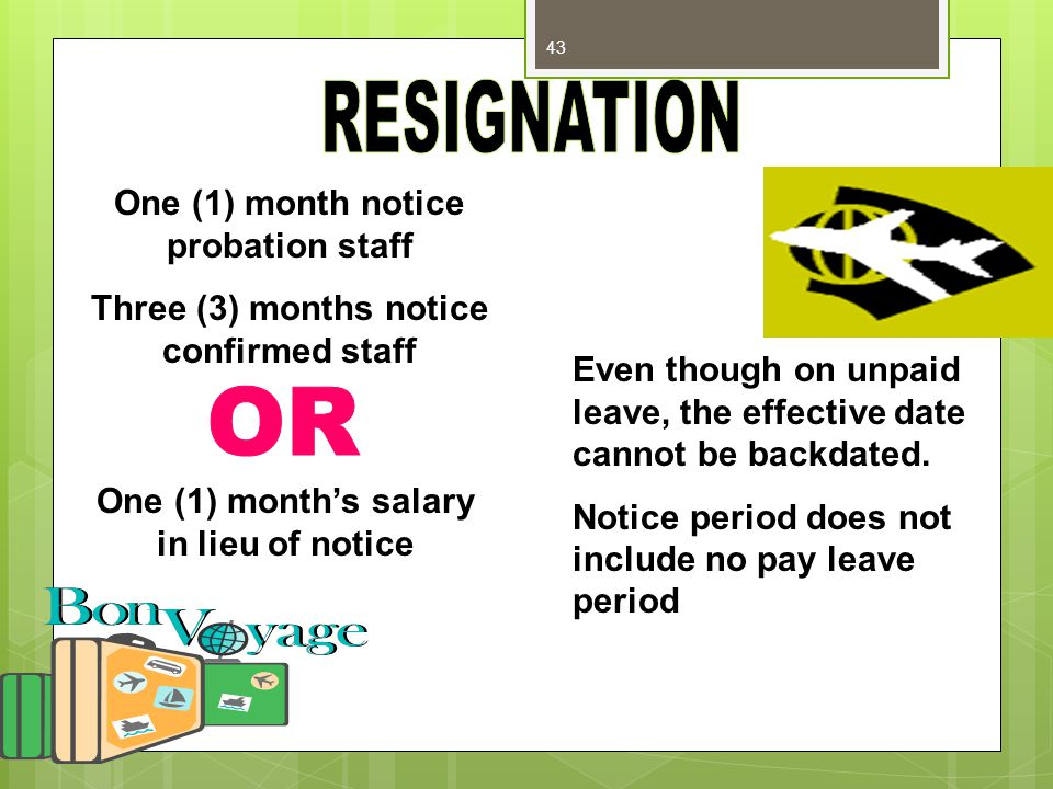 RESIGNATION OR One (1) month notice probation staff