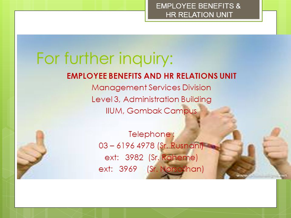 EMPLOYEE BENEFITS & HR RELATION UNIT. For further inquiry: