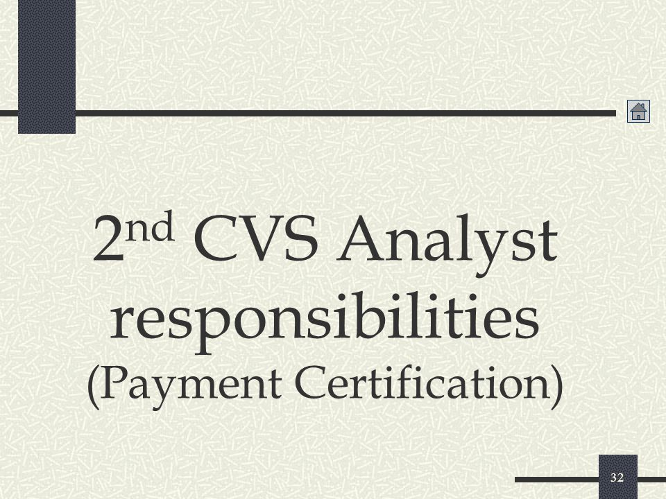 2nd CVS Analyst responsibilities (Payment Certification)