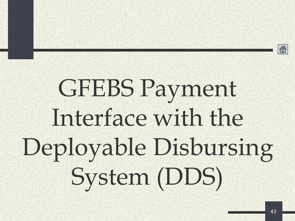 GFEBS Payment Interface with the Deployable Disbursing System (DDS)