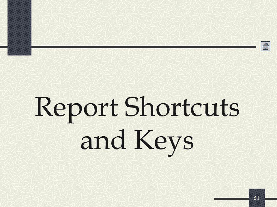 Report Shortcuts and Keys