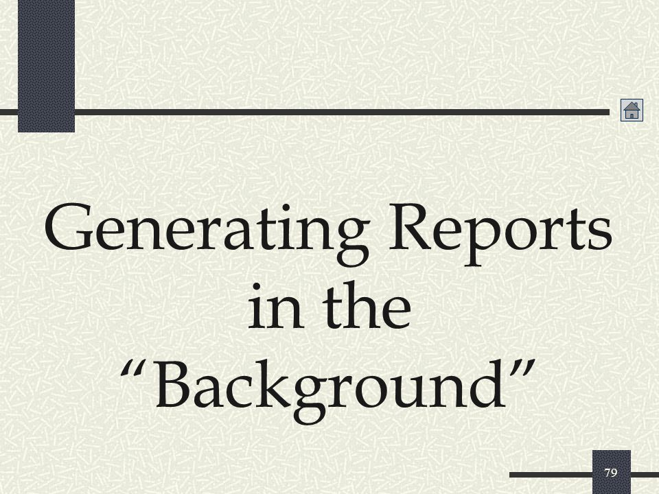 Generating Reports in the Background