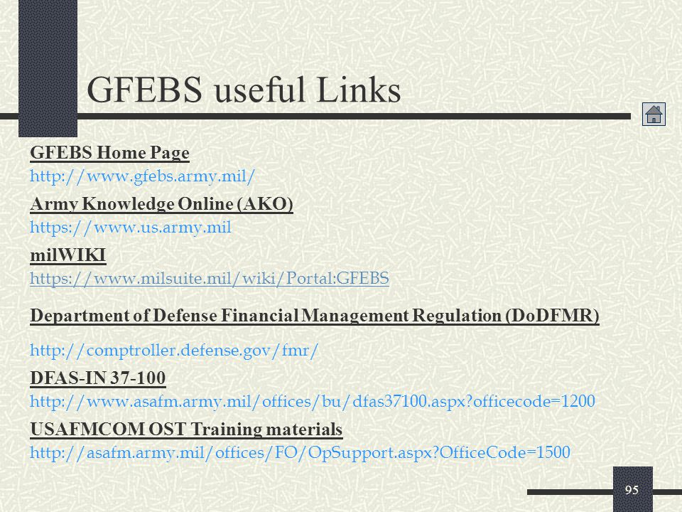 GFEBS useful Links GFEBS Home Page Army Knowledge Online (AKO) milWIKI
