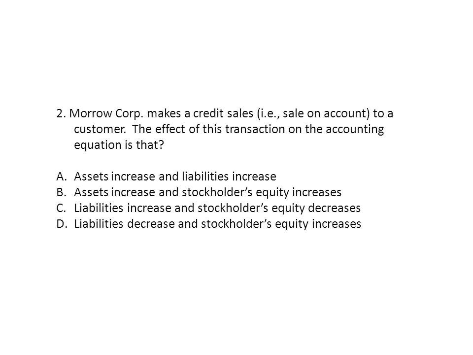 2. Morrow Corp. makes a credit sales (i. e