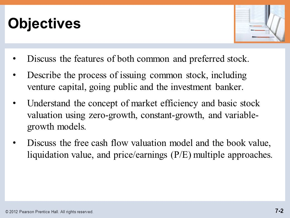 Objectives Discuss the features of both common and preferred stock.