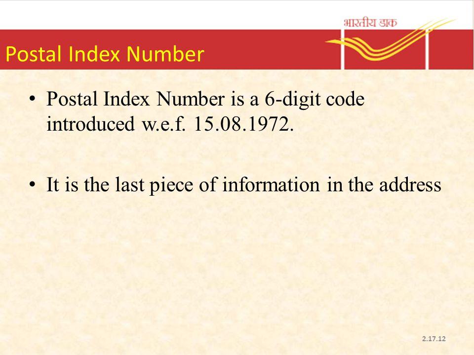 Postal Index Number Postal Index Number is a 6-digit code introduced w.e.f.