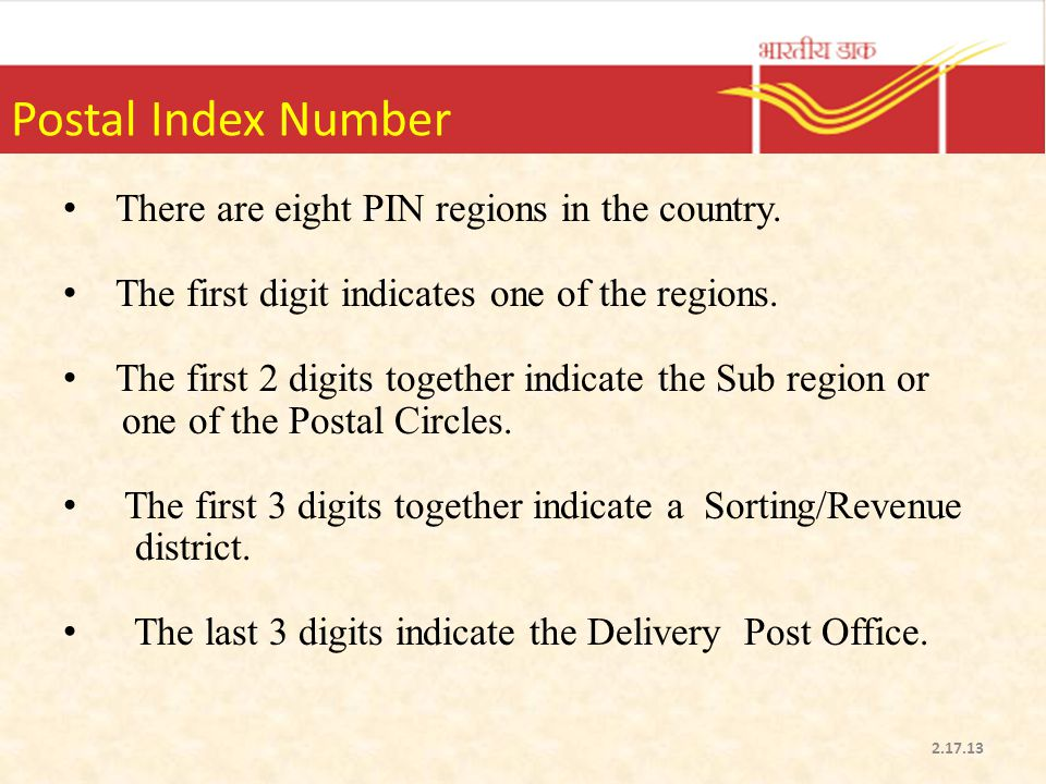 Postal Index Number There are eight PIN regions in the country.