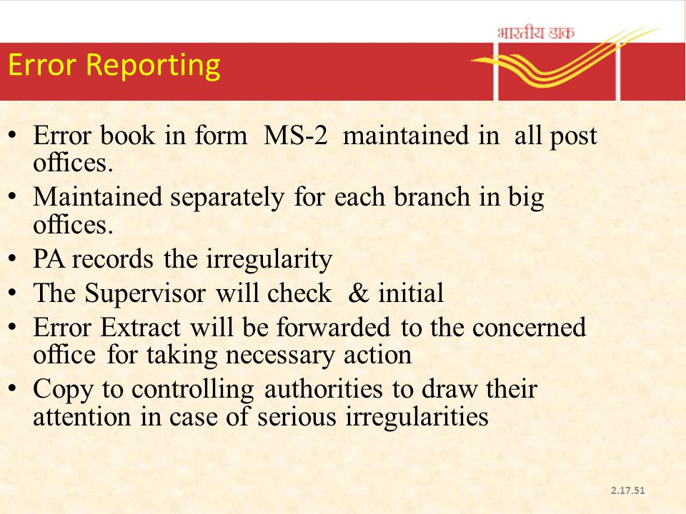 Error Reporting Error book in form MS-2 maintained in all post offices. Maintained separately for each branch in big offices.