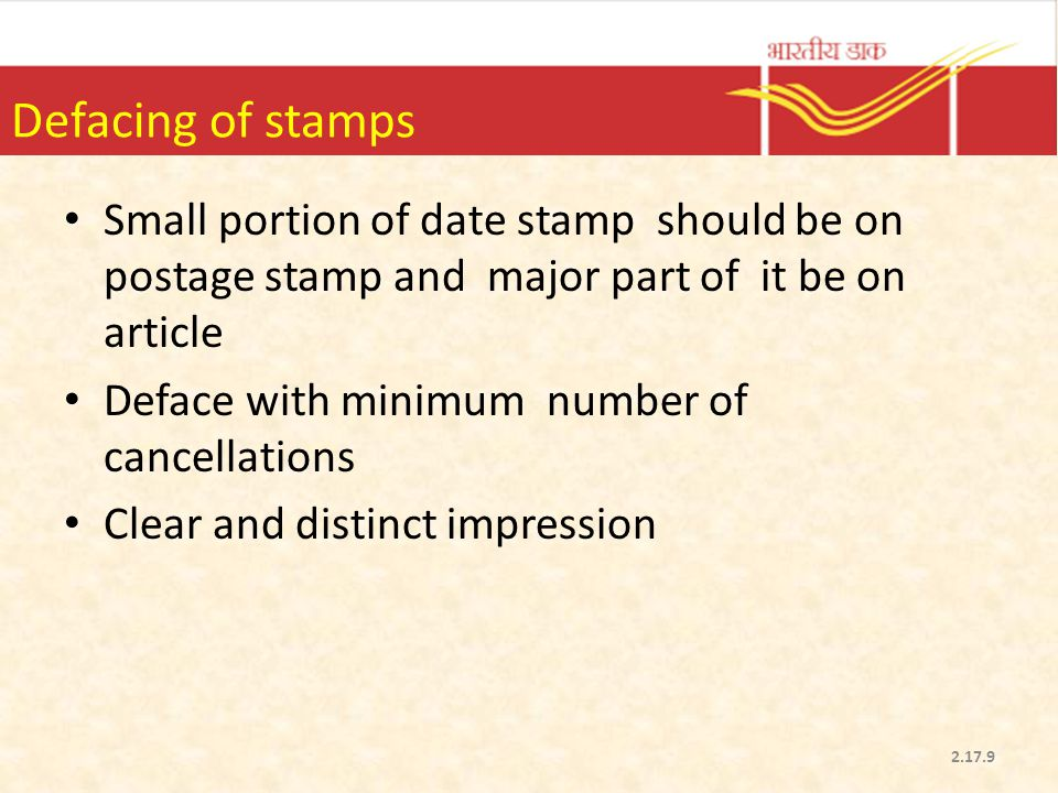 Defacing of stamps Small portion of date stamp should be on postage stamp and major part of it be on article.