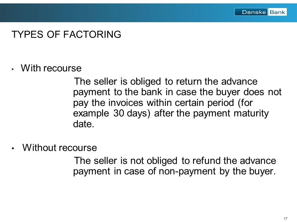 TYPES OF FACTORING With recourse.