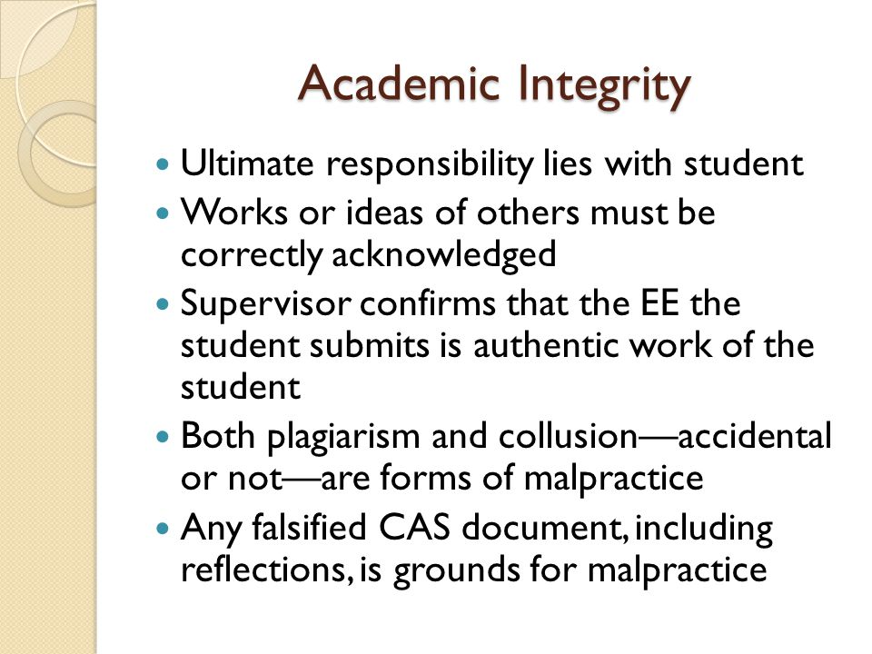 Academic Integrity Ultimate responsibility lies with student