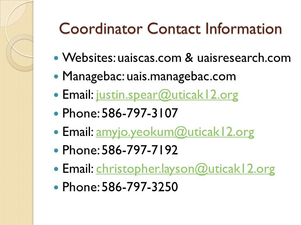 Coordinator Contact Information Websites: uaiscas.com & uaisresearch.com. Managebac: uais.managebac.com.