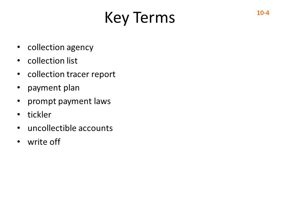 Key Terms collection agency collection list collection tracer report