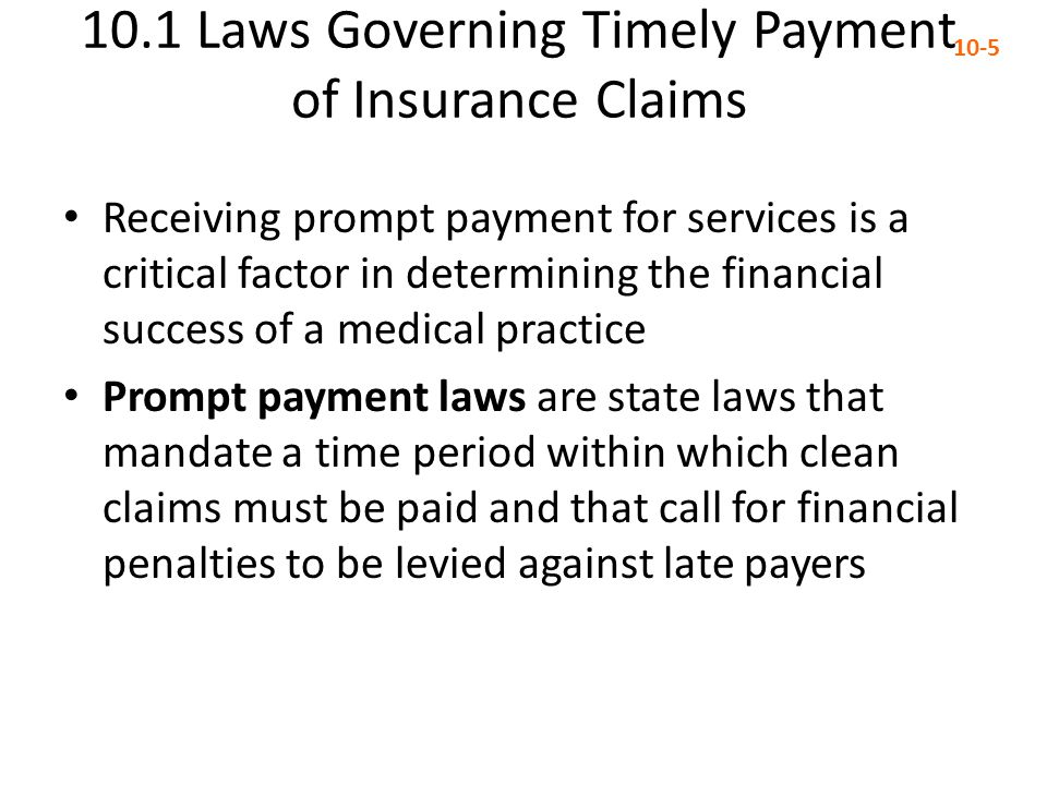 10.1 Laws Governing Timely Payment of Insurance Claims