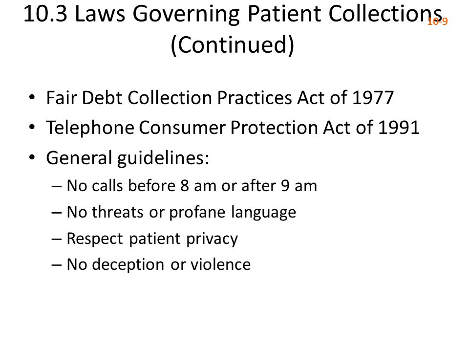 10.3 Laws Governing Patient Collections (Continued)
