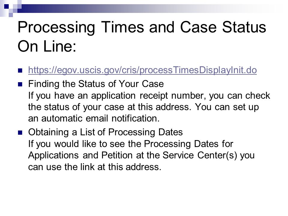 Processing Times and Case Status On Line: