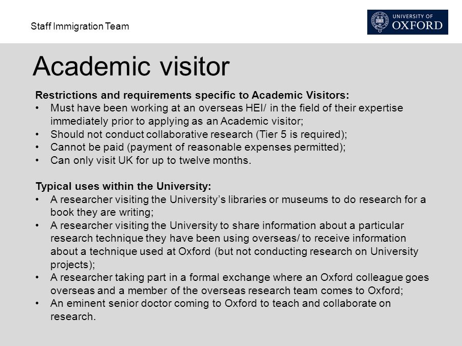 Academic visitor Restrictions and requirements specific to Academic Visitors: