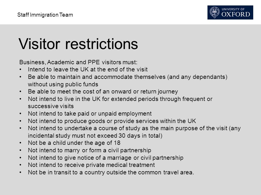 Visitor restrictions Business, Academic and PPE visitors must: