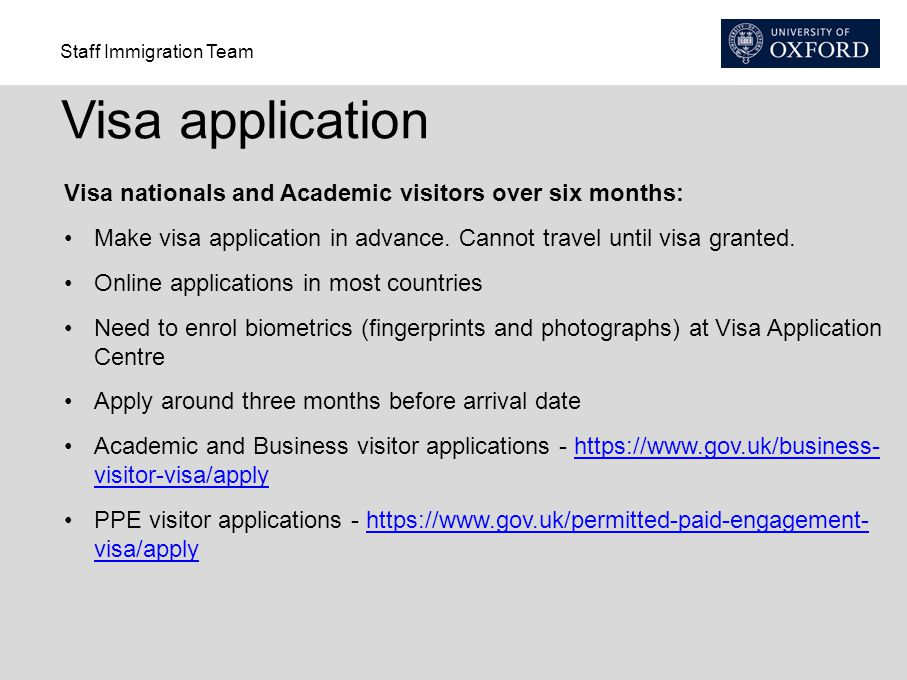 Visa application Visa nationals and Academic visitors over six months: