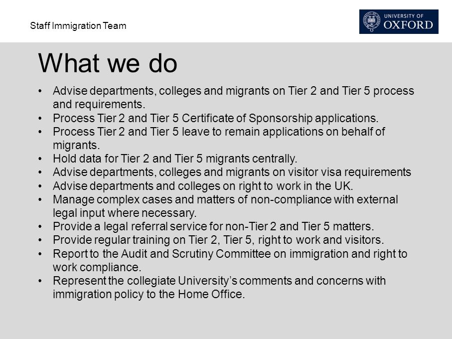 What we do Advise departments, colleges and migrants on Tier 2 and Tier 5 process and requirements.
