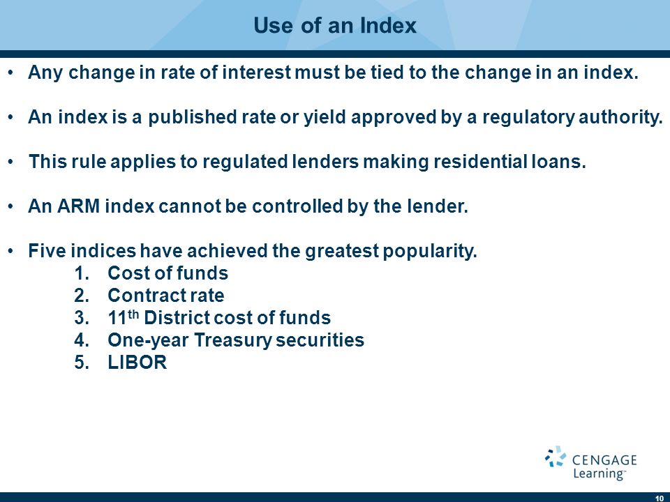 Use of an Index Any change in rate of interest must be tied to the change in an index.