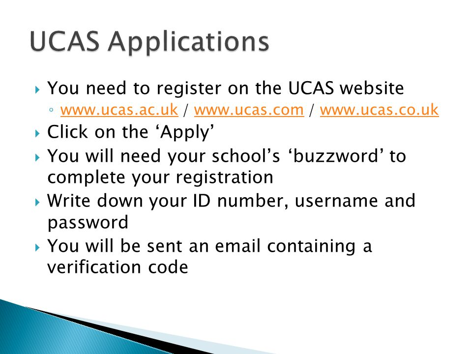 UCAS Applications You need to register on the UCAS website