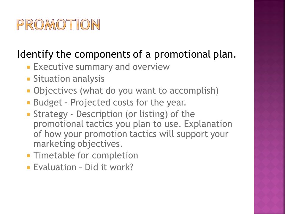 Promotion Identify the components of a promotional plan.