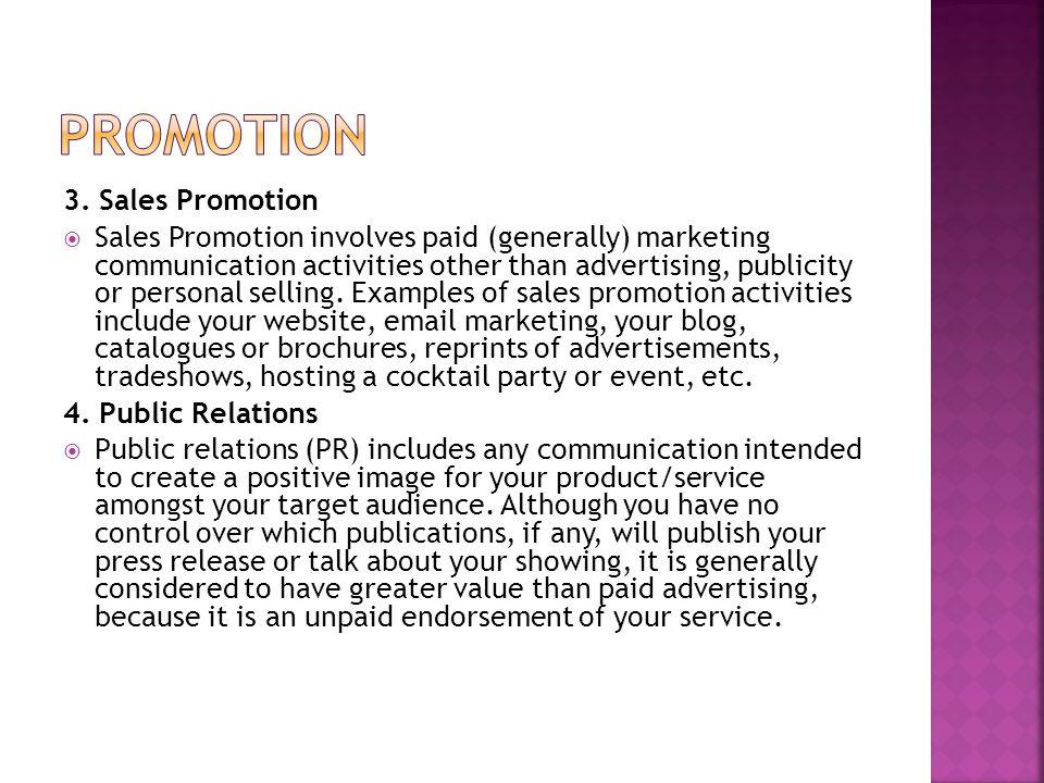 Promotion 3. Sales Promotion