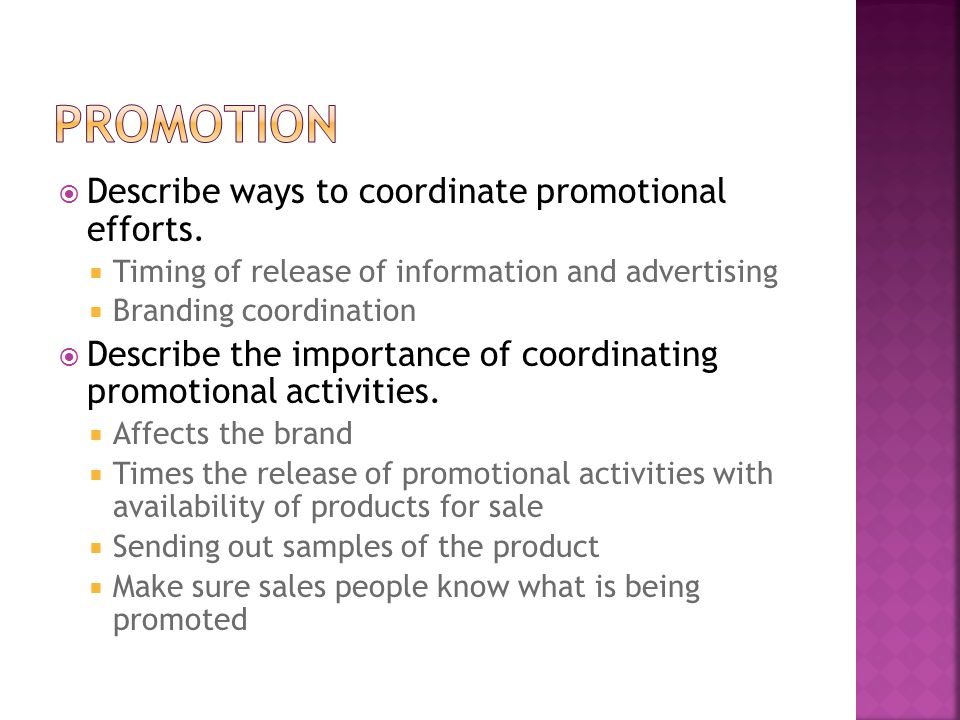 Promotion Describe ways to coordinate promotional efforts.