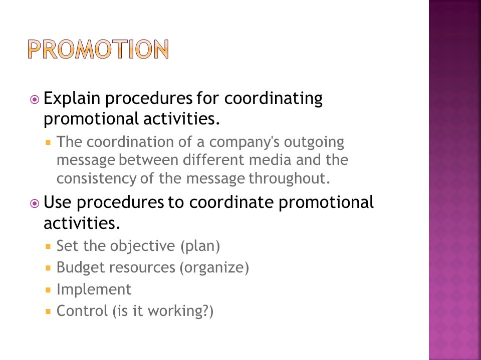 Promotion Explain procedures for coordinating promotional activities.