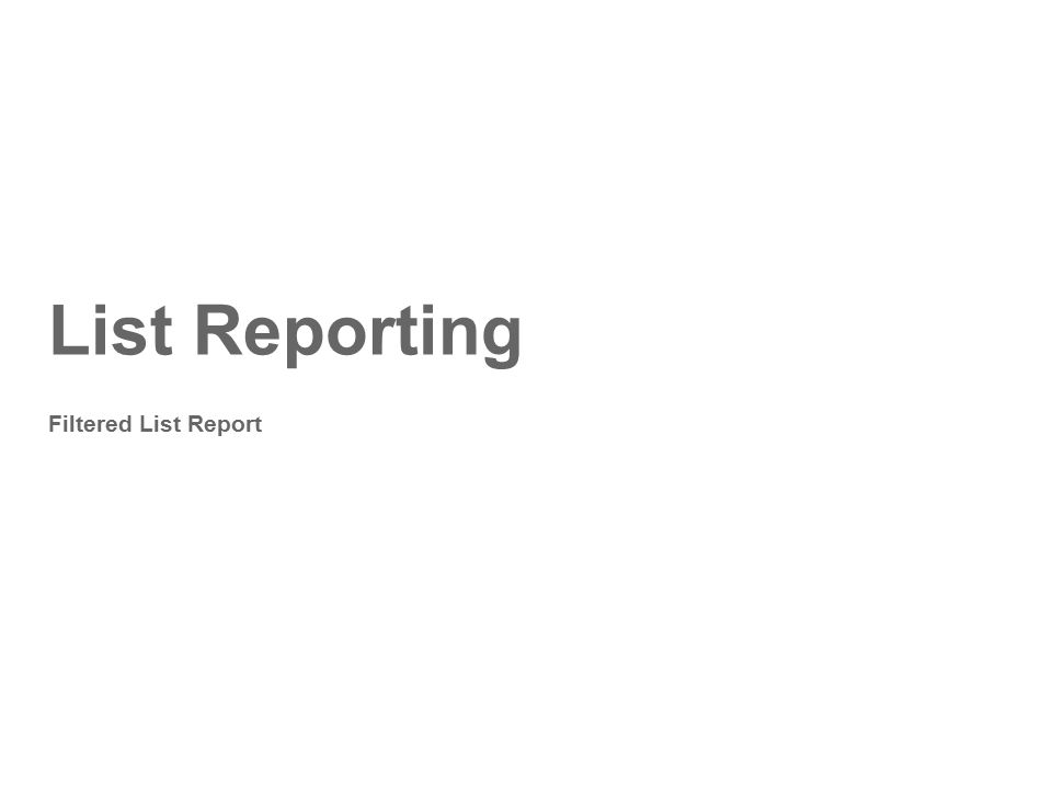 List Reporting Filtered List Report
