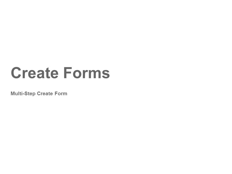 Create Forms Multi-Step Create Form