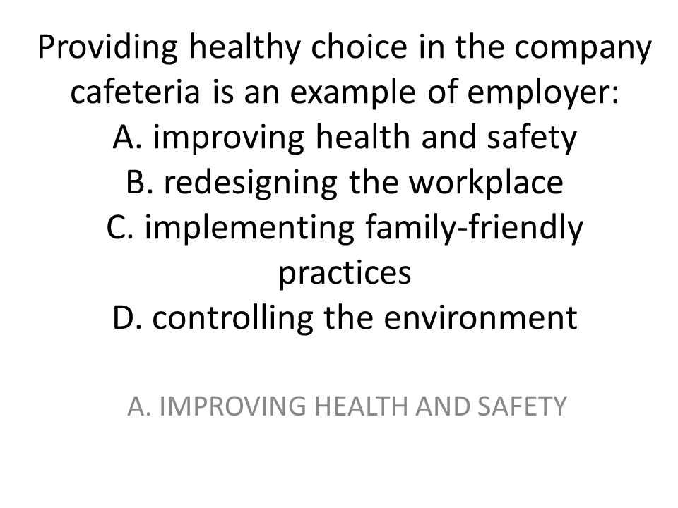 A. IMPROVING HEALTH AND SAFETY