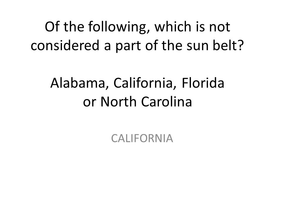 Of the following, which is not considered a part of the sun belt