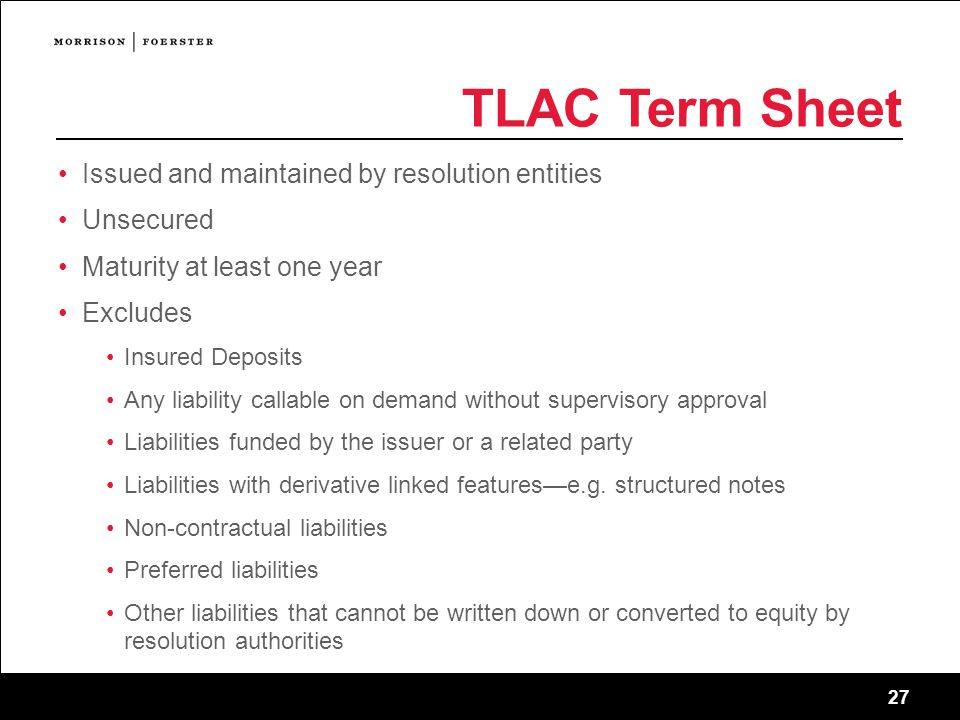 TLAC Term Sheet Issued and maintained by resolution entities Unsecured