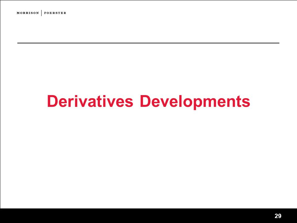 Derivatives Developments
