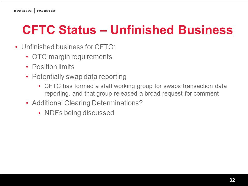 CFTC Status – Unfinished Business