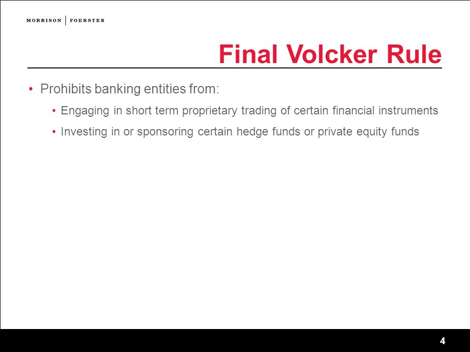 Final Volcker Rule Prohibits banking entities from: