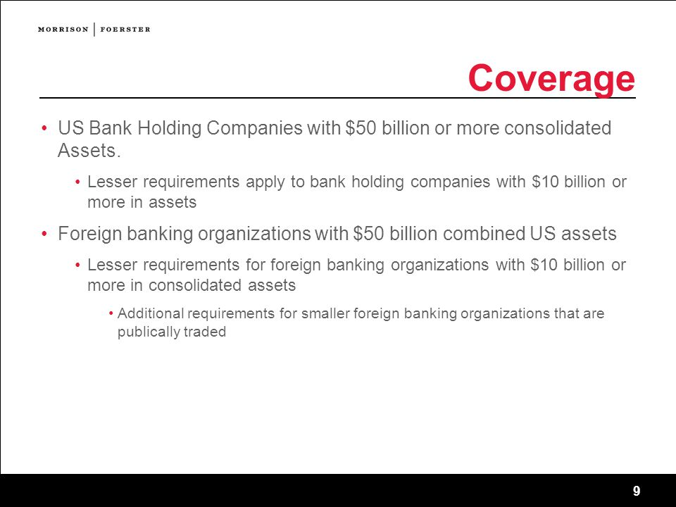 Coverage US Bank Holding Companies with $50 billion or more consolidated Assets.