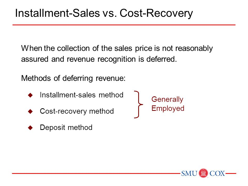 Installment-Sales vs. Cost-Recovery