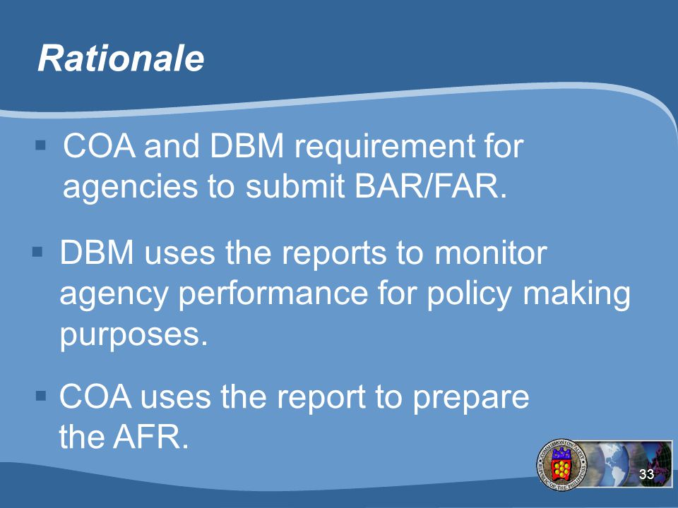 Rationale COA and DBM requirement for agencies to submit BAR/FAR.