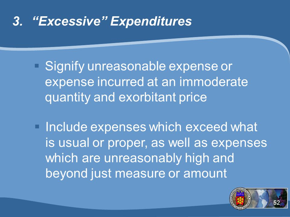 Excessive Expenditures