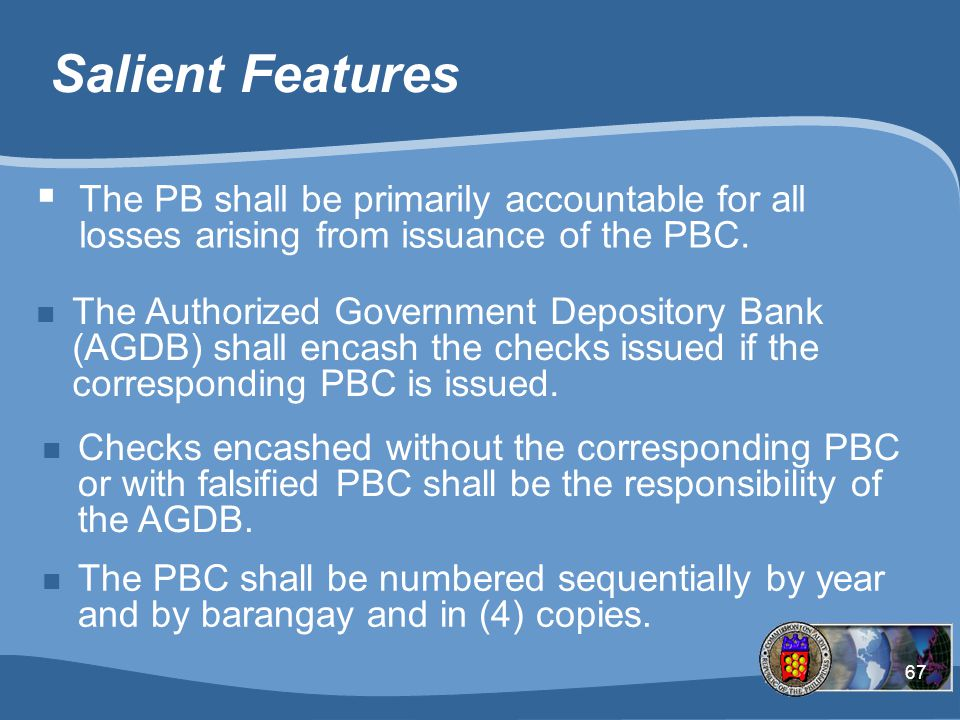 Salient Features The PB shall be primarily accountable for all losses arising from issuance of the PBC.