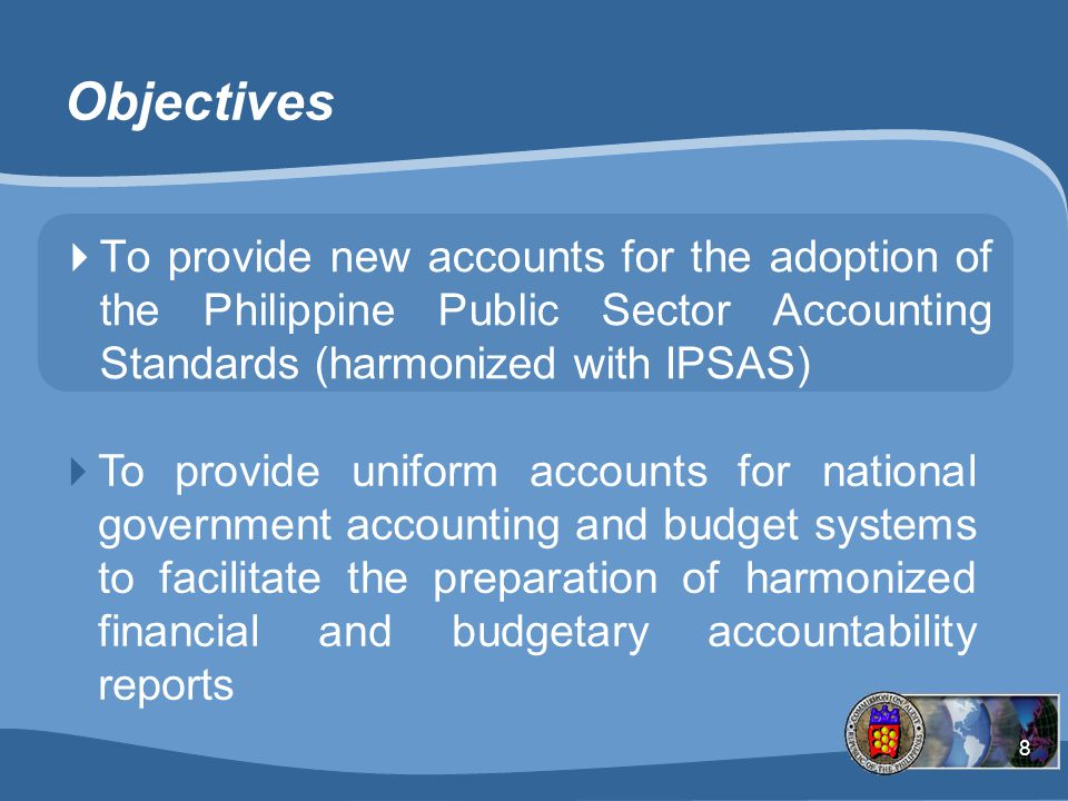 Objectives To provide new accounts for the adoption of the Philippine Public Sector Accounting Standards (harmonized with IPSAS)