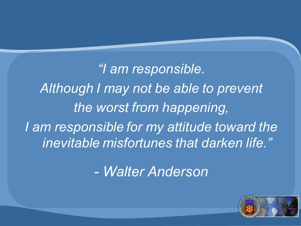 - Walter Anderson I am responsible.