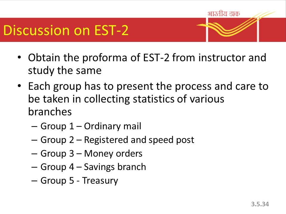 Discussion on EST-2 Obtain the proforma of EST-2 from instructor and study the same.