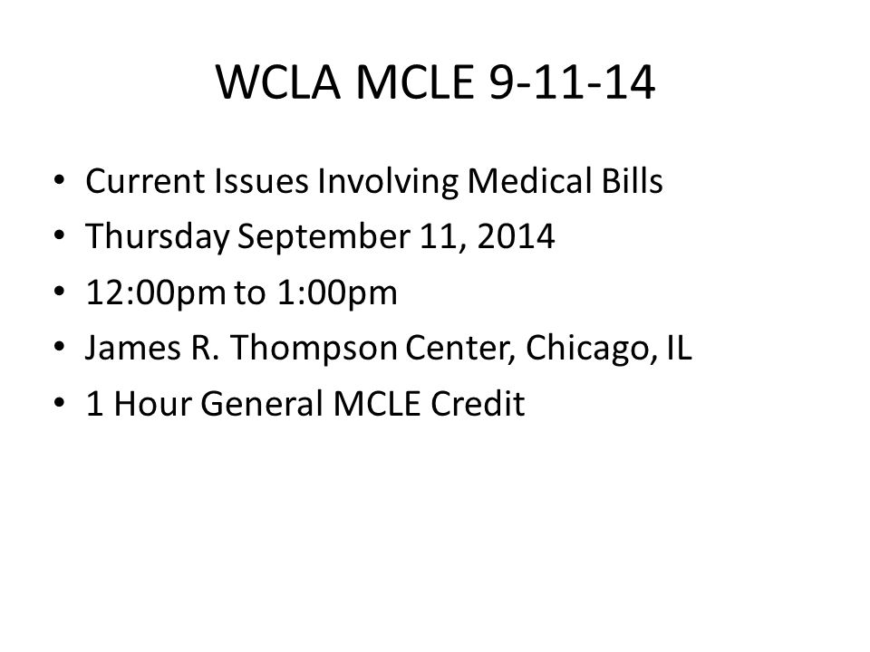 WCLA MCLE 9-11-14 Current Issues Involving Medical Bills