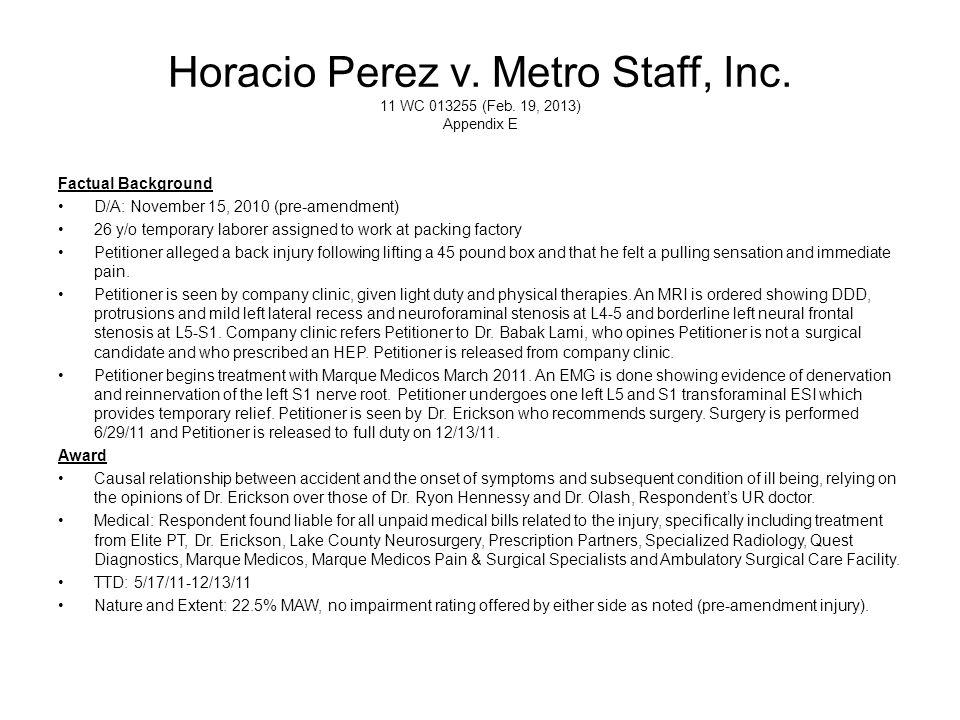 Horacio Perez v. Metro Staff, Inc. 11 WC 013255 (Feb